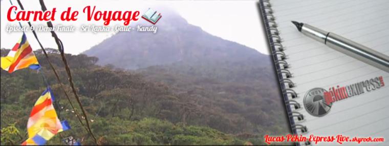 DEBRIEF - Carnet de Voyage: Épisode 9 - Galle - Kandy