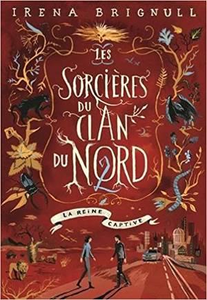 FICHE LECTURE : Les Sorcières du clan du Nord ~ T2 : La reine captive
