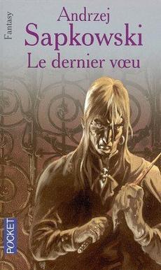 .Sorceleur, Tome 1 : Le dernier voeu.    .