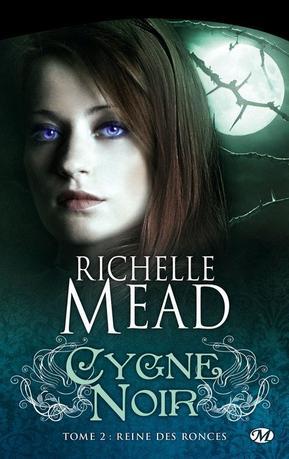 .Cygne Noir, Tome 2 : Reine des ronces.   .