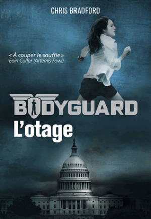 Bodyguard, tome 1 : L'otage de Chris Bradford