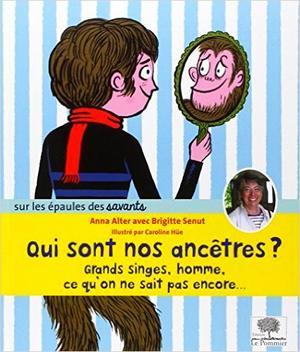 Qui sont nos ancêtres ? d'Anna Alter et Brigitte Senut