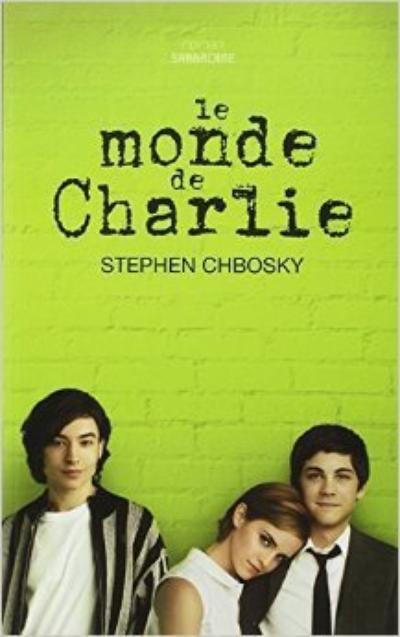 LE MONDE DE CHARLIE- STEPHEN CHBOSKY