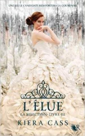 LA SELECTION - TOME 3 - KIERA CASS