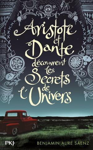 ARISTOTE ET DANTE DECOUVRENT LES SECRETS DE L'UNIVERS-BENJAMIN ALIRE SAEZ