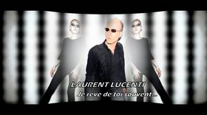 "News Music video by Laurent Lucenti performing "" Je rêve de toi souvent "","