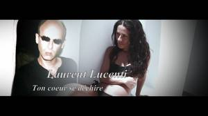 "News Music video by Laurent Lucenti performing "" Ton coeur se déchire "", (C) 2015"