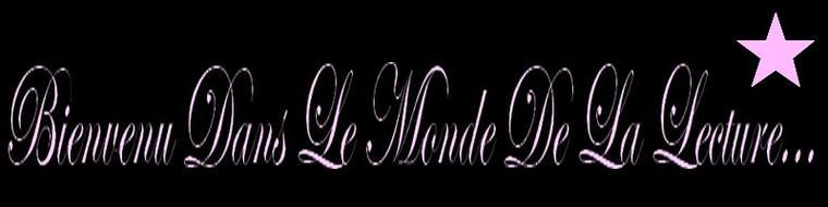 Bienvenu, Dans Le Monde De La Lecture Et De l'Écriture...