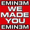 eminem-we made you