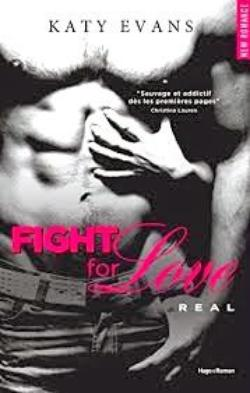 Real, Fight For Love tome 1, Katy EVANS