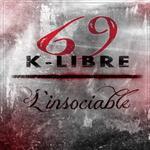69 K-libre - L'insociable (2015) (2015)