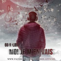 69 K-libre - Moi je m'en vais (2016) (2016)