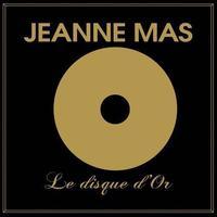 """Disque d'or Jeanne Mas - Disponible depuis le 2 Avril 2012 avec la Réédition de """"Tous les cris les S.O.S"""""""