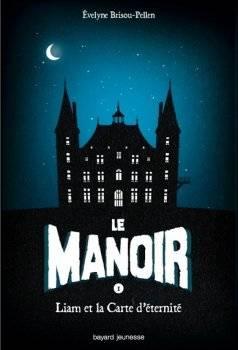 Chroniques... Le Manoir - tome 1, Liam et la Carte d'éternité