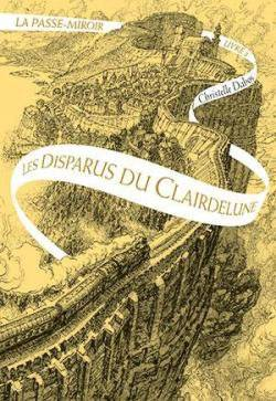 Chronique | La Passe-Mirroir, tome 2 Les Disparus du Clairdelune