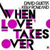 David Gueta & Kelly Rowland - When Love Takes Over