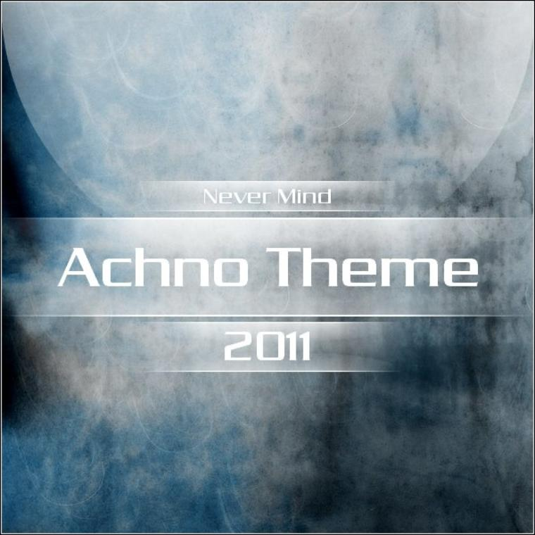 Never Mind - Achno Theme (2011)