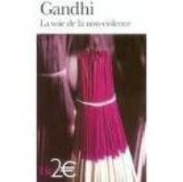 """La Voie de la Non-violence"" Gandhi"
