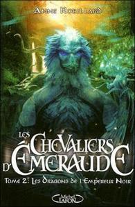 Les Chevaliers d'Émeraude, tome 2 : Les Dragons de l'Empereur Noir