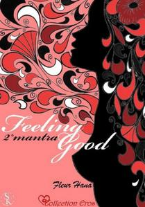 Feeling Good, tome 2 : 2° mantra, Je ne tomberai pas amoureuse de mon assistant