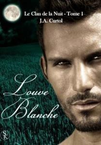 Le Clan de la Nuit, Tome 1 : Louve Blanche