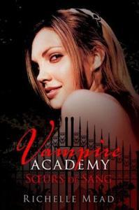Vampire Academy tome 1 : Soeurs de sang
