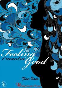 Feeling Good, tome 1 : 1° mantra, Je ne dois pas fantasmer sur mon assistant