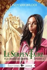 Le Serpentaire, Episode 2 : À la croisée des chemins