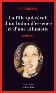 Millénium T2 - La fille qui rêvait d'un bidon d'essence et d'une allumette