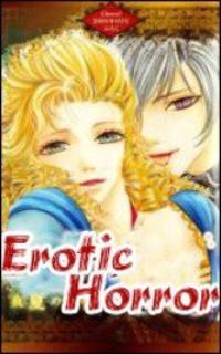 ~ Erotic Horror. ~