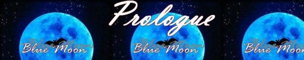 Blue Moon - Prologue