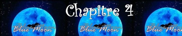 Blue Moon - Partie 1 - Chapitre 4