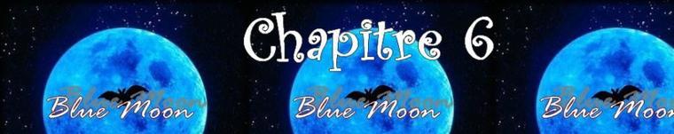 Blue Moon - Partie 1 - Chapitre 6