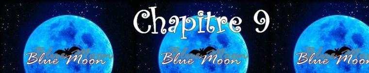 Blue Moon - Partie 1 - Chapitre 9