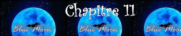 Blue Moon - Partie 1 - Chapitre 11