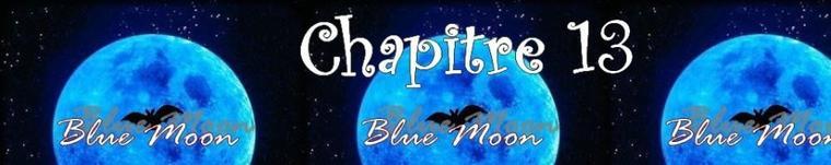 Blue Moon - Partie 1 - Chapitre 13