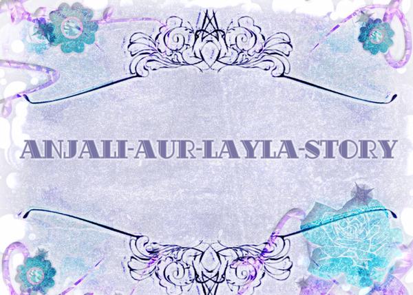 anjali-aur-layla-story