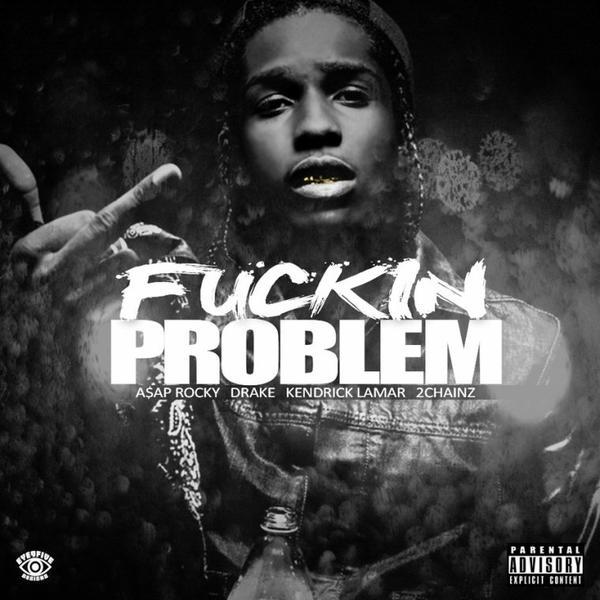 Asap Rocky - Fuckin Problem Feat. 2Chainz, Drake, Kendrick Lamar (2013)