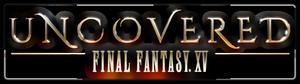 Uncovered Final Fantasy XV (31 Mars 2016)