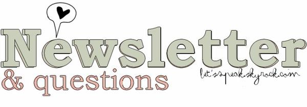 # Newsletter & Questions