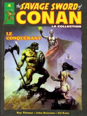 The Savage Sword of Conan - Tome 4 : Le Conquérant