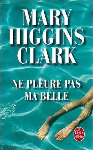 Ne pleure pas ma belle, Mary Higgins Clark