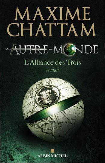L'alliance des trois T1 ; Autre Monde, Maxime Chattam