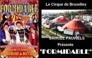 FORMIDABLE !!! Le nouveau spectacle du CIRQUE PAUWELS