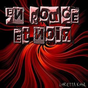 EN ROUGE ET NOIR : Remix 2012 par LORETTA KOHL