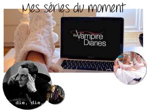 Mes séries du moment