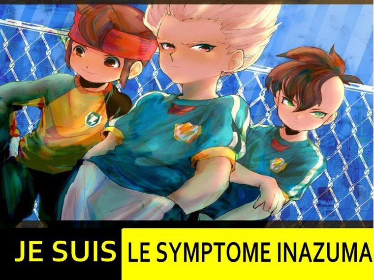 Je suis le symptome Inazuma Eleven x)