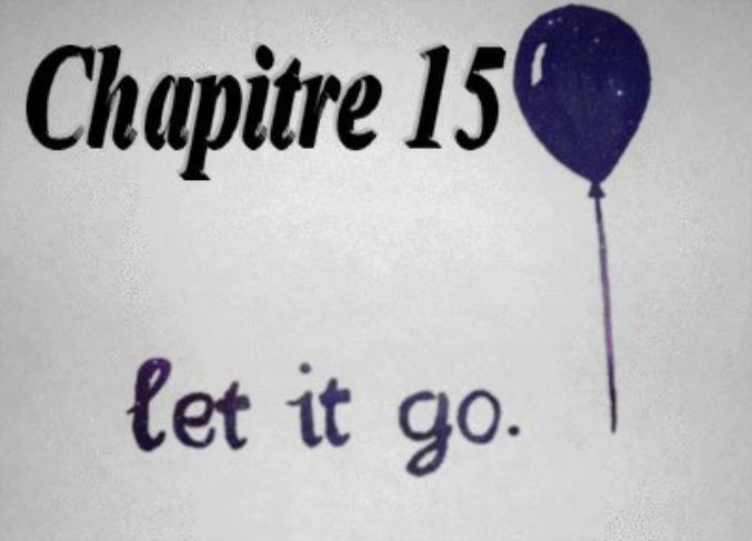 Fanfiction 5 : Chapitre 15