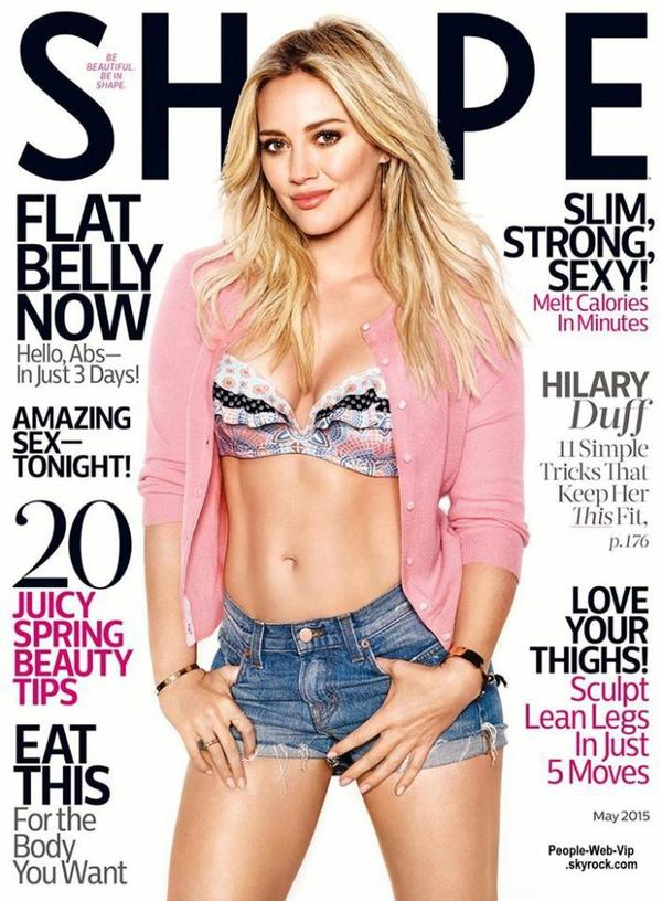 Hilary Duff pose pour le magazine Shape, en kiosque le 28 avril. Qu'en pensez vous?