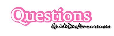 Posez vos questions à GuideDesAmoureuses